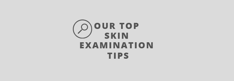 skin examination tips